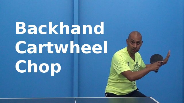 The Backhand Cartwheel Chop